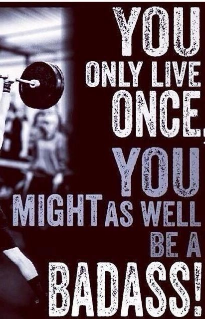 250197-You-Only-Live-Once-You-Might-As-Well-Be-A-Badass-